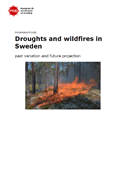 Droughts and wildfires in Sweden : past variation and future projection, forskning/studie