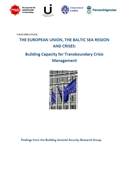 The European Union, the Baltic Sea region and crises : building capacity for transboundary crisis management, studie