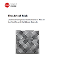The Art of Risk : Understanding Representations of Risk in the Pacific and Caribbean Islands