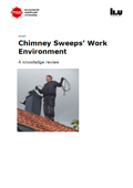 Chimney Sweeps' Work Environment : A knowledge review, study