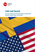 Safe and Sound : Ten Years of Research and Development Cooperation between United States and Sweden