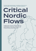 Critical Nordic Flows : Collaboration between Finland, Norway and Sweden on Security of Supply and Critical Infrastructure Protection